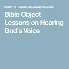 Bible Object Lessons on Hearing God's Voice