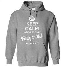 Fitzgerald - KEEP CALM AND LET THE Fitzgerald HANDLE IT - #polo sweatshirt #orange hoodie. ORDER HERE => https://www.sunfrog.com/Valentines/Fitzgerald--KEEP-CALM-AND-LET-THE-Fitzgerald-HANDLE-IT-55527559-Guys.html?id=60505