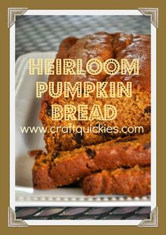Heirloom Pumpkin Bread from Craft Quickies - The best family pumpkin bread ever!  And it's EASY!