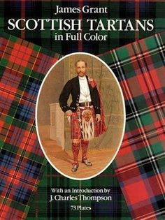 Scottish Tartans in Full Color by James Grant