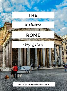 Rome   City Break Guide   European Travel   Italy Breaks