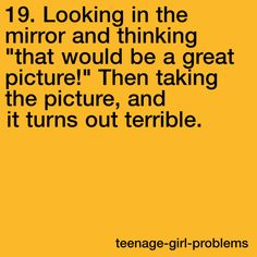 """Teenage Girl Problems by teenage-girl-problems li Teen Posts, Teenager Posts, Teenage Girl Problems, Period Humor, Funny Quotes, Funny Memes, Hilarious, Seriously Funny, Just Girly Things"