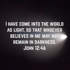 John 12:46, English Standard Version (ESV)