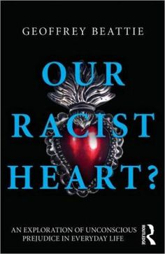 Book Review: Our Racist Heart? An Exploration of Unconscious Prejudice in Everyday Life | LSE Review of Books