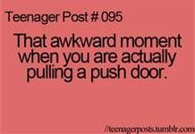 OMG I did this at school when there was a huge crowd behind me trying to get through it was sooo embarrassing!!!