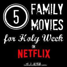 Catholic All Year: Family Movies for Holy Week on Netflix and Amazon