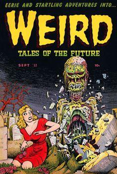 Weird Tales: Graveyard  Weird Tales of the Future. The graveyard edition, 1952. Basil Wolverton (1909-1978)