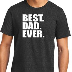 Best Dad Ever T Shirt Mens t shirt tshirt for Dad New Dad Awesome Dad Funny Tshirt Dad Gift Fathers Day