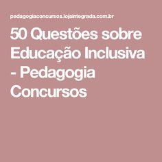 50 Questões sobre Educação Inclusiva - Pedagogia Concursos