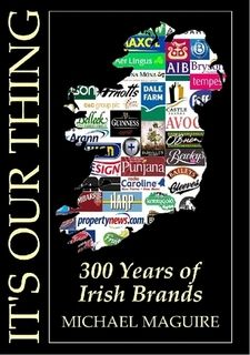 It's Our Thing - 300 Years of Irish Brands