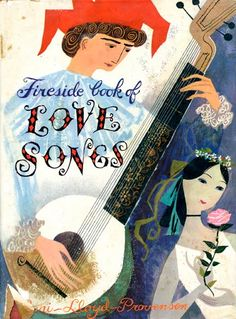 Two Hand Design: The Fireside Book of Love Songs, illustrated by Alice and Martin Provensen, 1954