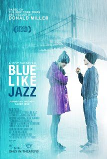 Blue Like Jazz. So they finally turned this classic into a film. And true to it they stayed. If you are a thinking person, or even if you're not, and you see only ONE movie this week, let it be this one. It can take you somewhere.