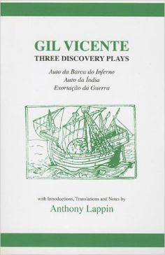 "Three Discovery Plays: ""Auto Da Barca Do Inferno"", ""Exortacao Da Guerra"" and ""Auto Da India"" (Hispanic Classics): Amazon.co.uk: Gil Vicente, A.J. Lappin: 9780856686665: Books"