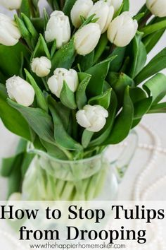 how to stop tulips from drooping- tip #4 made all the difference!