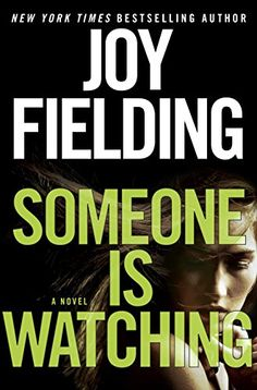Someone Is Watching: A Novel - Kindle edition by Joy Fielding. Mystery, Thriller & Suspense Kindle eBooks @ Amazon.com.