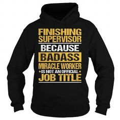 Awesome Tee For Finishing Supervisor T Shirts, Hoodies. Check price ==► https://www.sunfrog.com/LifeStyle/Awesome-Tee-For-Finishing-Supervisor-93880604-Black-Hoodie.html?41382