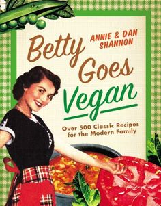 Betty Goes Vegan: Over 500 Classic Recipes for the Modern Family - is available for pre-sale on http://www.amazon.com/dp/1455509337/ref=cm_sw_r_pi_dp_2OvSpb0K4EN3W