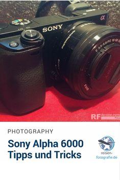 Tipps und Tricks mit der #sonyalpha6000