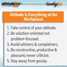 Developing a positive attitude at work is essential for better communication, creativity and innovation. The constant can't-do attitude will harm your career as well as the progress of the whole company. Positive attitude is contagious and can be easily transmitted to the people surrounding you. Akhtaboot presents you with 5 simple tips to help you adopt a more positive attitude at the workplace.