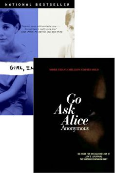 If you liked that Girl, Interrupted detailed a subject that's hard to talk about, try Go Ask Alice for a fictional memoir that tackles addiction.