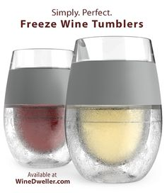 Freeze cooling wine glasses - simply perfect.