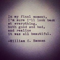 it was all beautiful // william c. hannan #life
