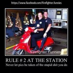 lol how many firefighters do you know do stupid station at the station