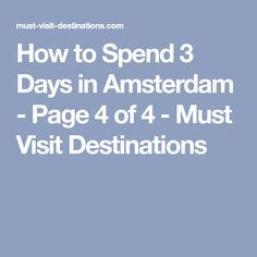How to Spend 3 Days in Amsterdam - Page 4 of 4 - Must Visit Destinations