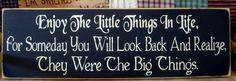 Enjoy the little things in life... primitive wood sign