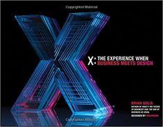"""Da leggere: un libro sulla #CustomerExperience che è GIA' #CustomerExperience memorabile: visuale, d'impatto, come un'App. """"X: The Experience When Business Meets Design"""" di Brian Solis nella recensione di Jay Baer. E ho detto tutto ;)"""