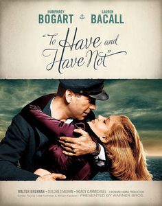 To Have And Have Not (1944) Humphrey Bogart Lauren Bacall Movie Posters https://www.youtube.com/user/PopcornCinemaShow