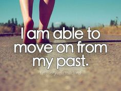 Share if you are too! #past #moveon #recovery