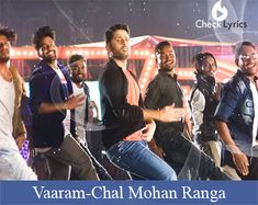 The song Vaaram Song Lyrics from the movie/album Chal Mohan Ranga with lyrical video, sung by Nakash Aziz. Discover more Fun and Masti lyrics along with meaning.