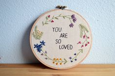 You Are So Loved Floral Wreath Embroidery Hoop por BreezebotPunch