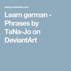 Learn german - Phrases by TaNa-Jo on DeviantArt