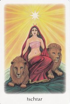 Ishtar with lions and eight pointed star in The Oracle of the Goddess by Gayan Sylvie Winter & Jo Dosé Goddess Art, Goddess Of Love, Durga Goddess, Ancient Goddesses, Gods And Goddesses, Star Of Ishtar, Turm Von Babylon, Ishtar Goddess, Ancient Mesopotamia