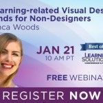 The Free Webinar: eLearning-related Visual Design Trends for Non-Designers showcases one of the best-rated sessions from Learning Solutions 2014.
