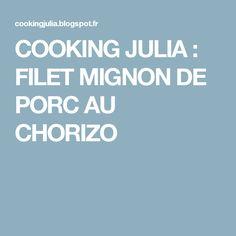 COOKING JULIA  : FILET MIGNON DE PORC AU CHORIZO