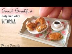 Miniature Polymer Clay French Inspired Breakfast Tutorial   Maive Ferrando - YouTube