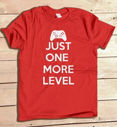 Just One More Level typography tshirt funny geek geeky nerd Gaming Gamer Video Games