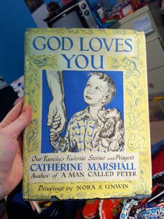 God Loves You ~ Our Family's Favorite Stories and Prayers by Catherine Marshall / Drawings by Nora S. Catherine Marshall, God Loves You, Gods Love, Prayers, Love You, Author, Drawings, Books, Te Amo