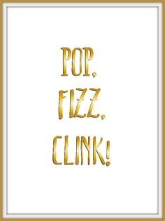Download your FREE Pop, Fizz, Clink! printable! Perfect for  home bar or bar cart.