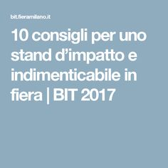10 consigli per uno stand d'impatto e indimenticabile in fiera | BIT 2017