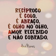 Invista no que é recíproco! #regram da querida amiga escritora @by_ananunes…                                                                                                                                                     Mais Words Quotes, Me Quotes, Sayings, More Than Words, Some Words, Frases Humor, All You Need Is Love, Life Lessons, Texts