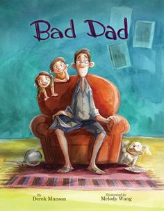 Bad Dad by Derek Munson | This is the perfect book to read-aloud to or with Dad this Father's Day! Kids will get a kick out of the hilarious things Dad does (like banning brussel sprouts from the house) and kids and their dads alike will both love how the things that make Dad bad are suddenly revealed to show that Dad is actually pretty cool. #GreatGiftsforYoungDads #FathersDay