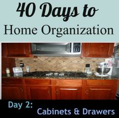 40 days to home organization. Day 2: Cabinets and Drawers