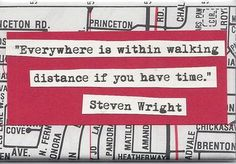 Everywhere is within walking distance if you have the time. ~ Steven Wright #travel #quotes #travelquotes