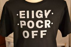 FREE SHIPPING - Eiigy Pocr Off ® (Fuck  Off) T-Shirt - S M L XL