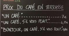 Sign outside Côte d'Azur establishment lists price of coffee as €7 but 'Bonjour, un café, s'il vous plaît' costs only €1.40