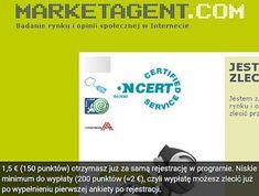 MarketAgent - 1,5 € (150 punktów) otrzymasz już za samą rejestrację w programie. Niskie minimum do wypłaty (200 punktów =2 €), czyli wypłatę możesz zlecić już po wypełnieniu pierwszej ankiety po rejestracji.